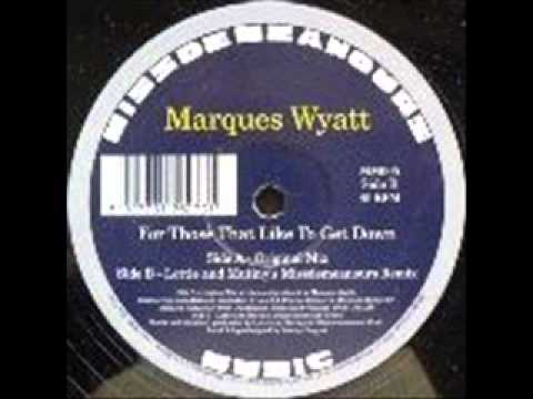 marques-wyatt-for-those-that-like-to-get-down-mrintomusic