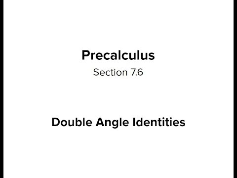 Section 7.6 - Double Angle Identities