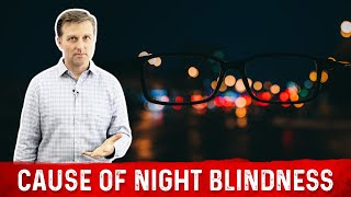 The Cause of Night Blindness