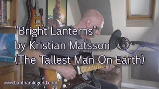 Bright Lanterns - Tallest Man On Earth - cover