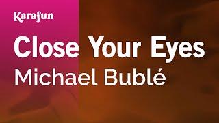 Karaoke Close Your Eyes - Michael Bublé *