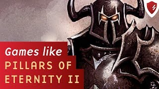 7 games to try if you love Pillars of Eternity II: Deadfire