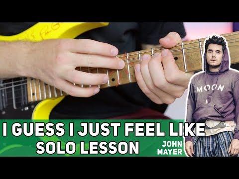 I Guess I Just Feel Like SOLO Lesson - John Mayer