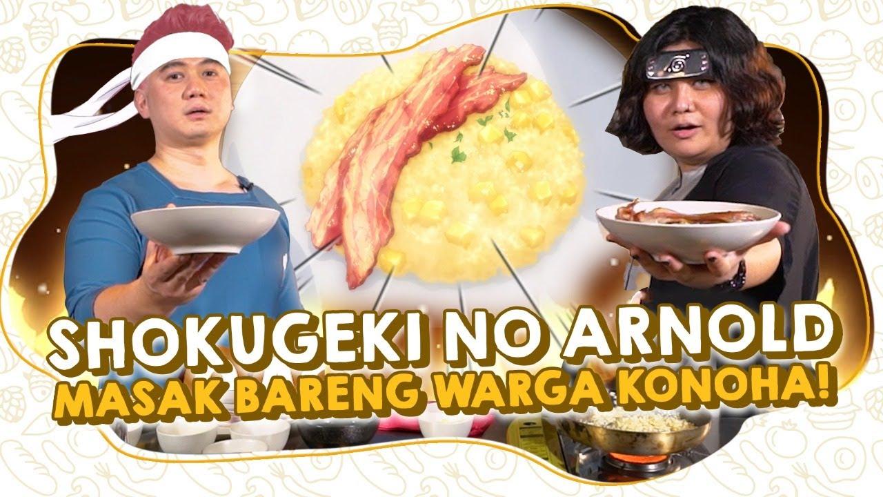 SHOKUGEKI NO ARNOLD MASAK APPLE RISOTTO BARENG WARGA KONOHA (STACEY HOKAGE) - FOOD WARS