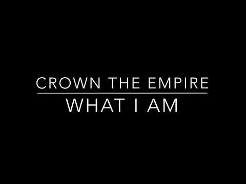 Crown The Empire - What I am (lyrics)
