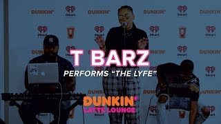 T Barz Performs 'The Lyfe' Live | DLL