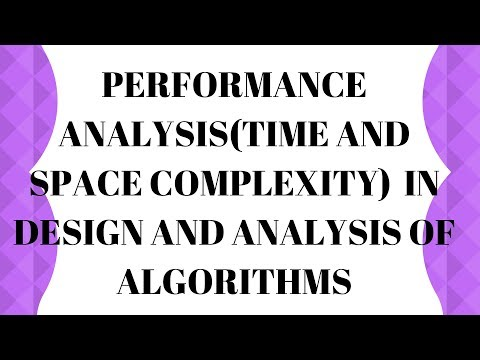 performance analysis(time and space complexity) || design and analysis of algorithms ||