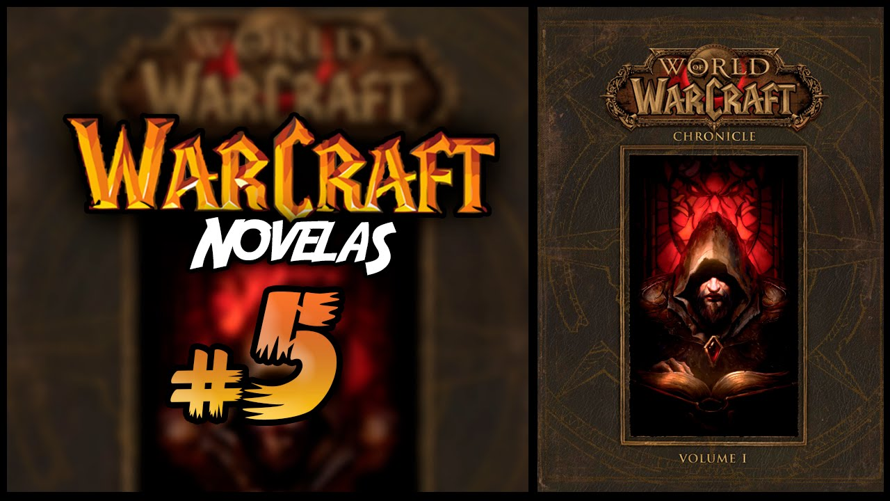 World of Warcraft CRÓNICAS I | Novelas WARCRAFT #5 - YouTube