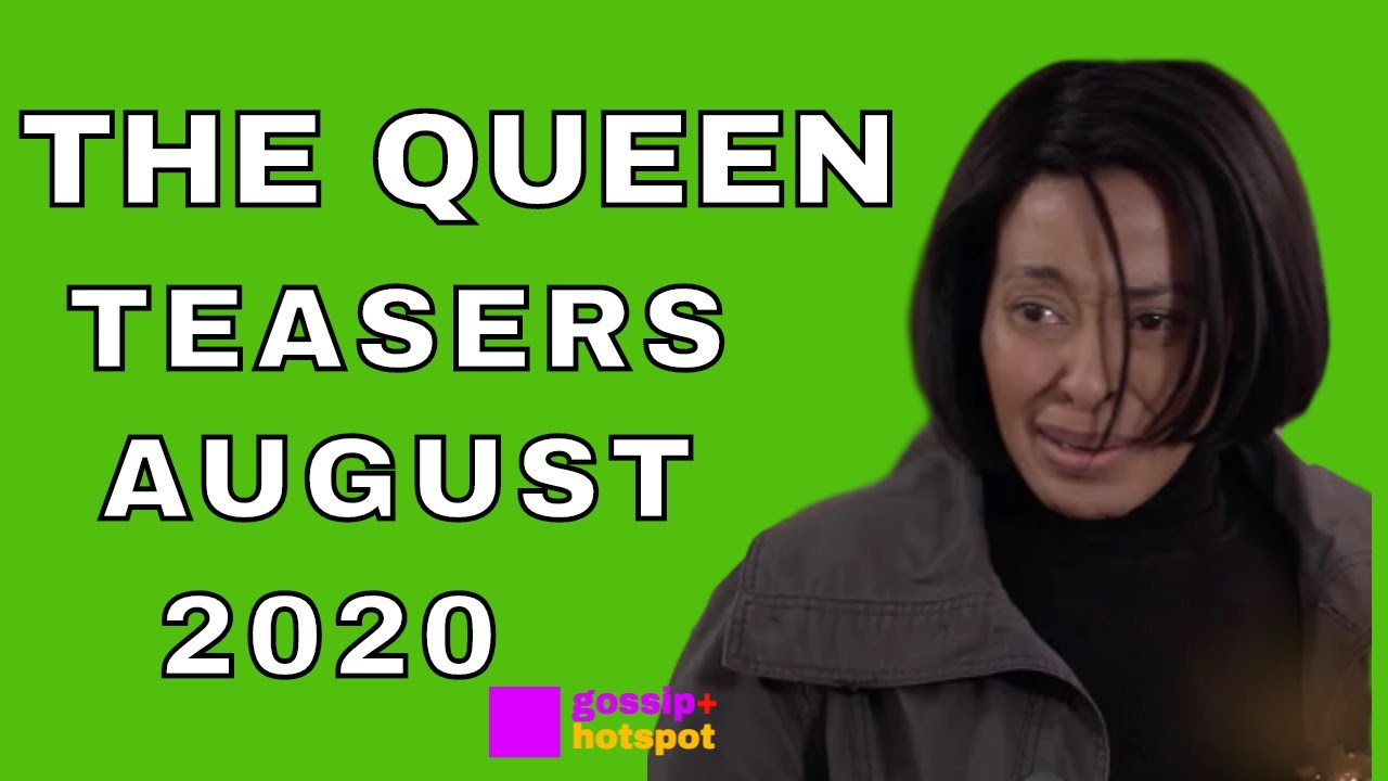 The Queen Teasers August 2020 [Horrible]