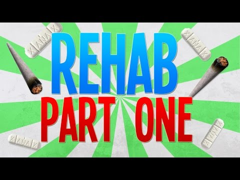 REHAB: PART ONE