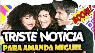 ⚠️¡ AMANDA MIGUEL y DIEGO VERDAGUER TRISTE NOTICIA !