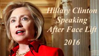 Hillary Clinton Speaking After Face Lift (Volatility Research) #47a
