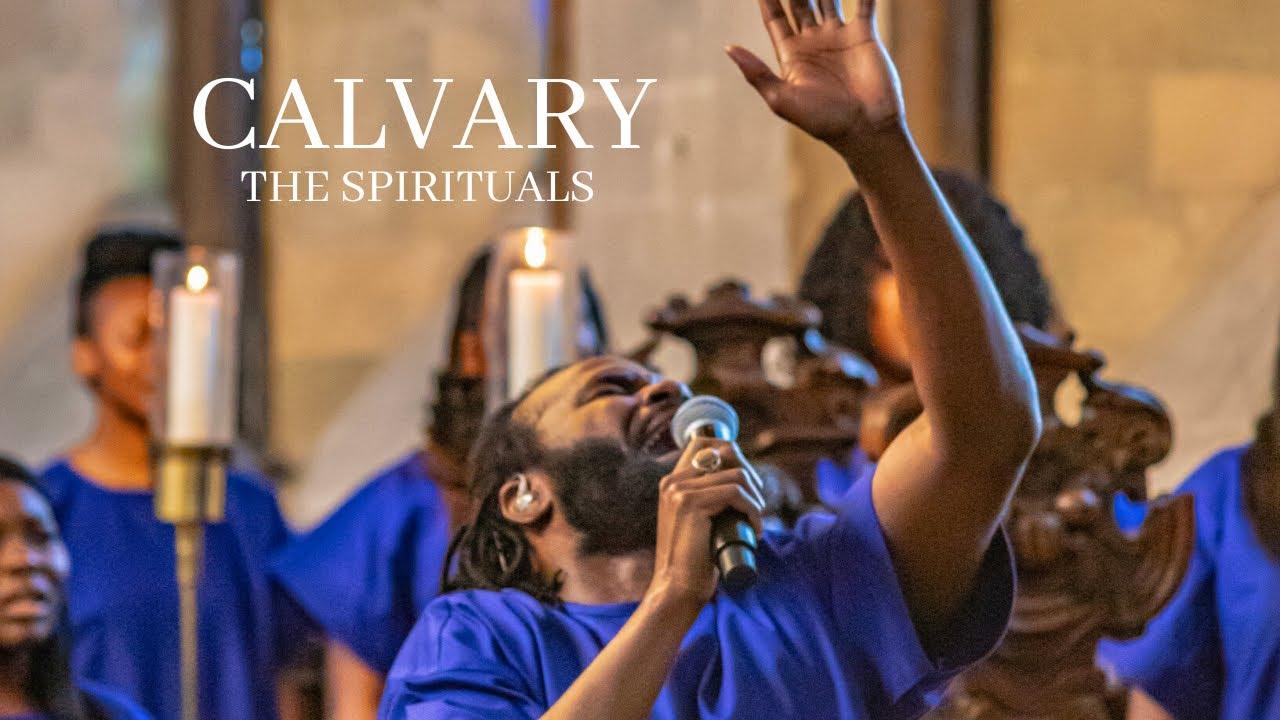 Calvary ft. Jason Nicholson-Porter | Easter Project | The Spirituals
