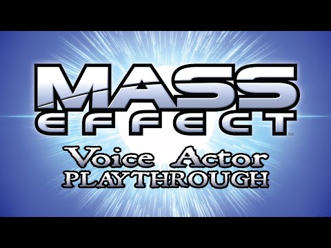 Mass Effect Part 1 - Voice Actor play through