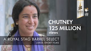 Chutney | Tisca Chopra | Royal Stag Barrel Select Large Short Films thumbnail