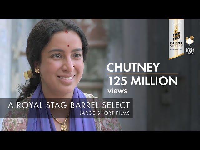 Chutney | Tisca Chopra | Royal Stag Barrel Select Large Short Films