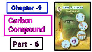 Part-6 ch-9th carbon compound science class 10th new syllabus maharashtra board