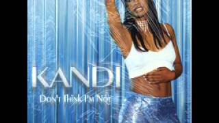 Kandi - Dont Think Im Not (Hip Hop Remix)