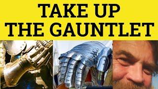 Throw Down The Gauntlet - Take Up The Gauntlet - Idioms - ESL British English Pronunciation