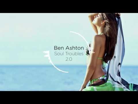 Ben Ashton - Soul Troubles 2.0 (Original Mix)