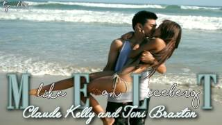 Download ☆ Melt - Claude Kelly and Toni Braxton MP3 song and Music Video