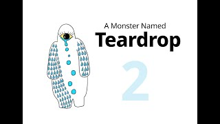 "A Monster Named Teardrop - E02: ""Now I understand your tears."""
