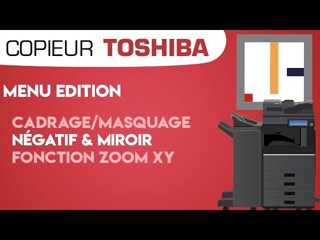 #06. Menu Edition - Cadrage/Masquage, Négatif/Miroir et ZoomXY