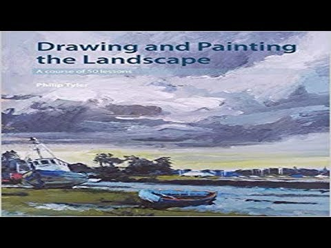 "BOOK REVIEW: ""Drawing and Painting the Landscape"" by Philip Tyler"