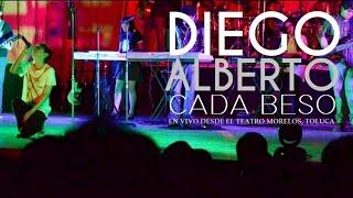 """Diego Alberto - """"Cada Beso"""" (En vivo desde el Teatro Morelos Toluca) [con Mayra & Juan Francisco]"""