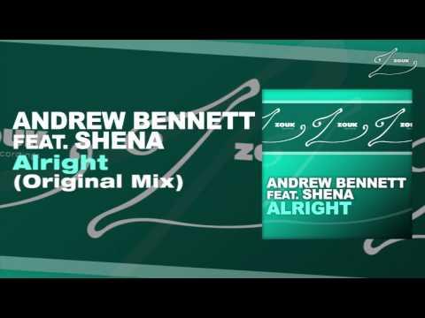 Andrew Bennett feat. Shena - Alright (Original Mix)