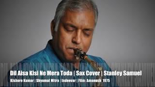 Dil Ais Kisi Ne Mera Toda | Amanush | The Ultimate Sax Collection | Best Sax Covers#246 | S. Samuel