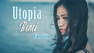 Benci-Utopia _video lirik