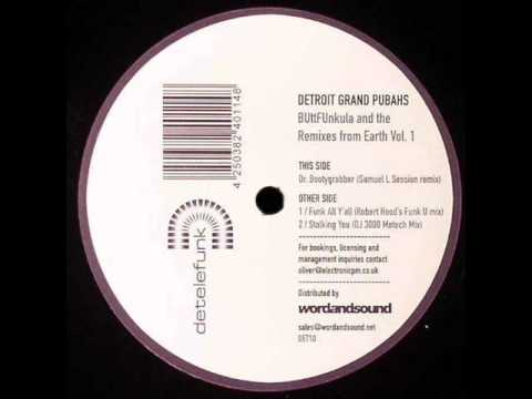 DETROIT GRAND PUBAHS - DR BOOTYGRABBER (SAMUEL L SESSION REMIX)