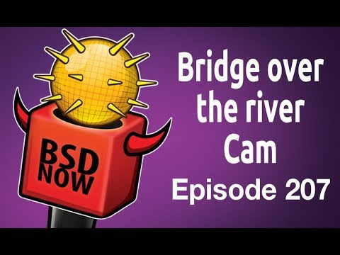 Bridge over the river Cam | BSD Now 207