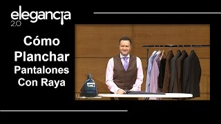 Cómo Planchar Pantalones Haciendo Raya - Bere Casillas (Elegancia 2.0)