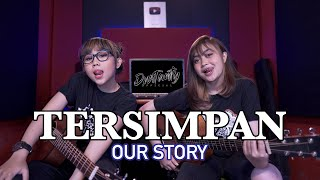 OUR STORY - TERSIMPAN (Cover by DwiTanty)