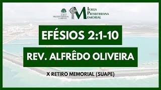 Exposição em Efésios 2:1-10 - Rev. Alfrêdo Oliveira