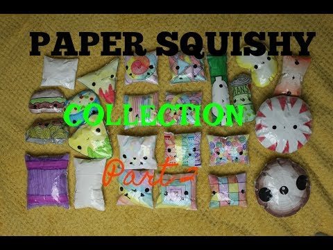 PAPER SQUISHY COLLECTION PART 2