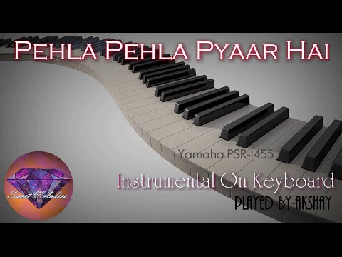 Pehla pehla pyaar hai-on keyboard (Hum Aapke Hai Koun)