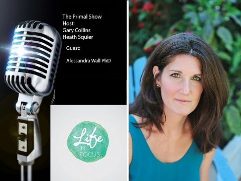 How to Live A Primal / Paleo Lifestyle With Alessandra Wall PHD