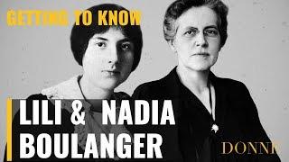 DONNE | Women in Music | LILI & NADIA BOULANGER
