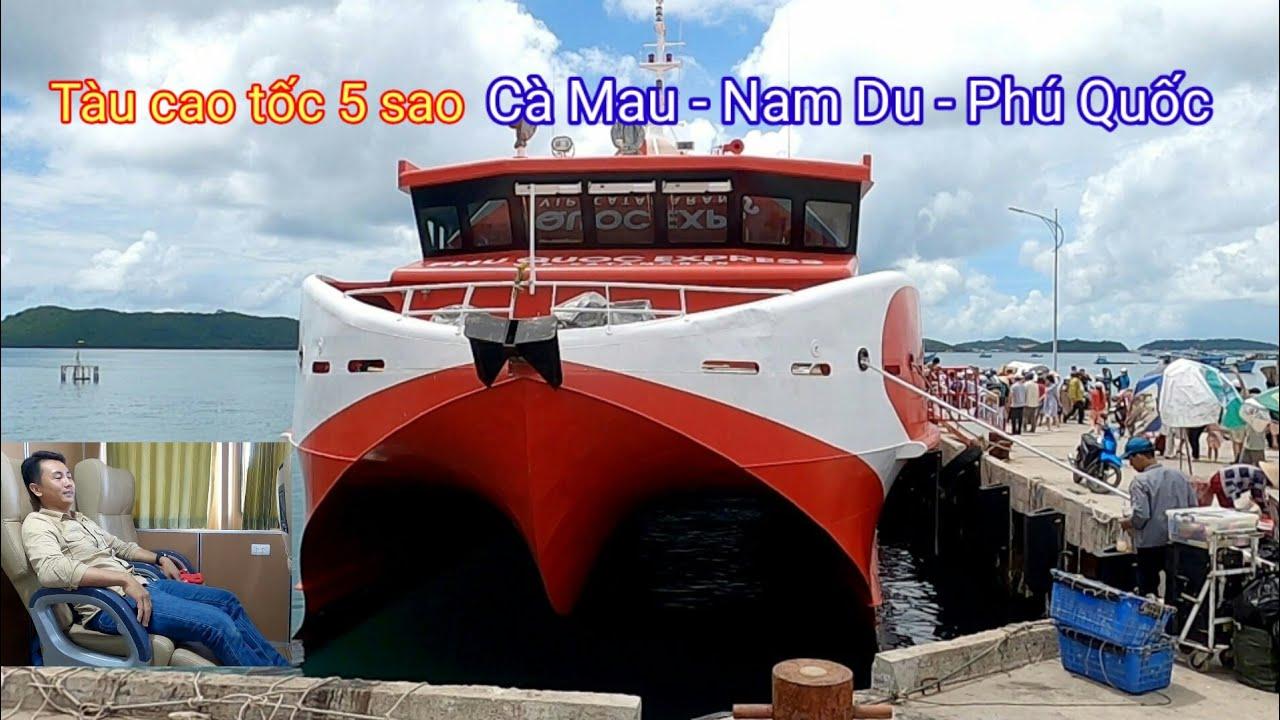 (Du lịch nghèo) Trải nghiệm tàu cao tốc 5 sao Cà Mau - Nam Du - Phú Quốc