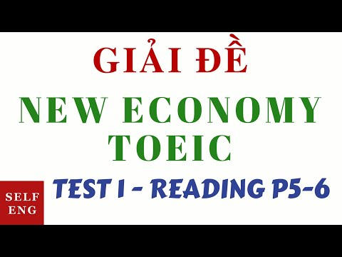 [GIẢI ĐỀ NEW ECONOMY TOEIC - 2018] TEST 1 - READING PART 5-6