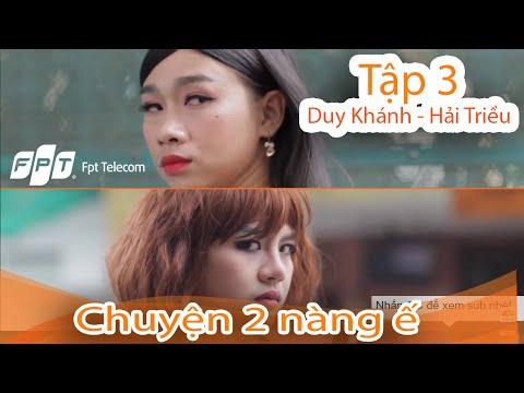 Tập 3 - Chuyện 2 nàng ế và Internet! Duy Khánh - Hải Triều