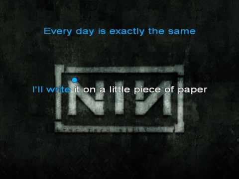 Nine Inch Nails - Every Day Is Exactly The Same KARAOKE (Original HQ)