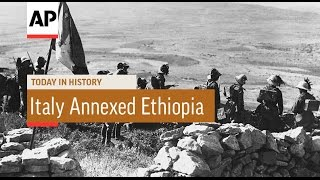 On May 9, 1936, Italy Annexed Ethiopia.