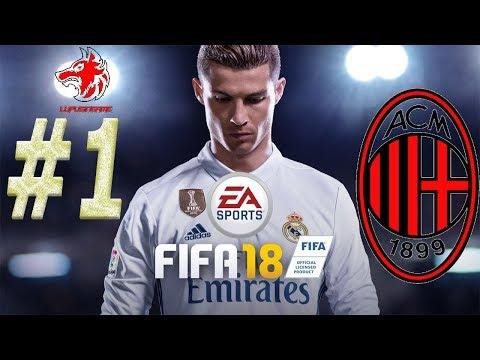 Fifa 18 #1 Inizia il cammino con il Milan  Subito un acquisto pesante