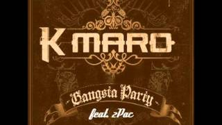K Maro Feat 2Pac Gangsta Party Remix