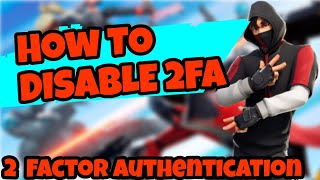 How To Disable 2fa On Fortnite