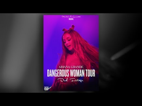 Ariana Grande: Dangerous Woman Tour (DVD Footage)
